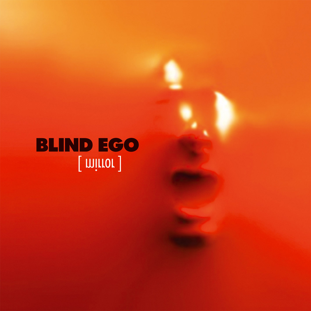 Blind Ego | Mirror